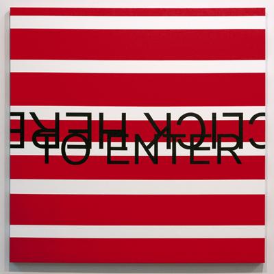 Click Here to Enter, 2012 Acrylique sur toile, 122 x 122 cm.
