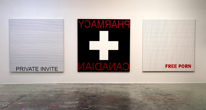 PRIVATE INVITE, 2010, CANADIAN PHARMACY, 2010 et FREE P&*N, 2008, atelier de l'artiste, Montréal (QC) Canada